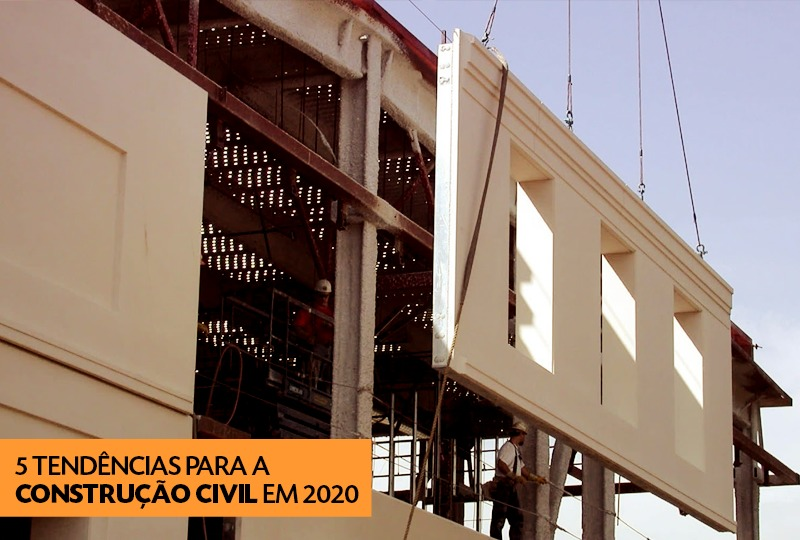 Confira 5 tendências para a Construção Civil em 2020